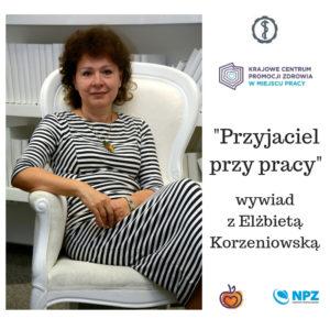 """, Wywiad zElżbietą Korzeniowską nałamach pisma """"Przyjaciel przy pracy"""""""