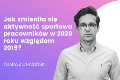 Jak zmieniła się aktywność sportowa pracowników w 2020 roku względem 2019? (T. Chaciński)