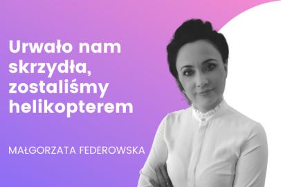 Urwało nam skrzydła, zostaliśmy helikopterem – zdrowie pracownika w nowym wydaniu (M. Federowska)