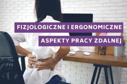Fizjologiczne i ergonomiczne aspekty organizacji pracy zdalnej ze szczególnym uwzględnieniem pracowników starszych