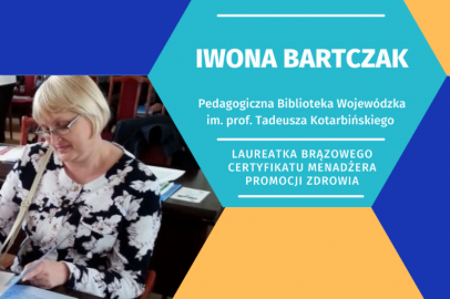 Wywiad z Iwoną Bartczak, laureatką brązowego Certyfikatu Menadżera Promocji Zdrowia